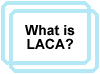 Go To What is LACA?